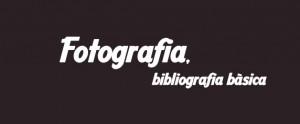 Bibliografia bàsica de fotografia