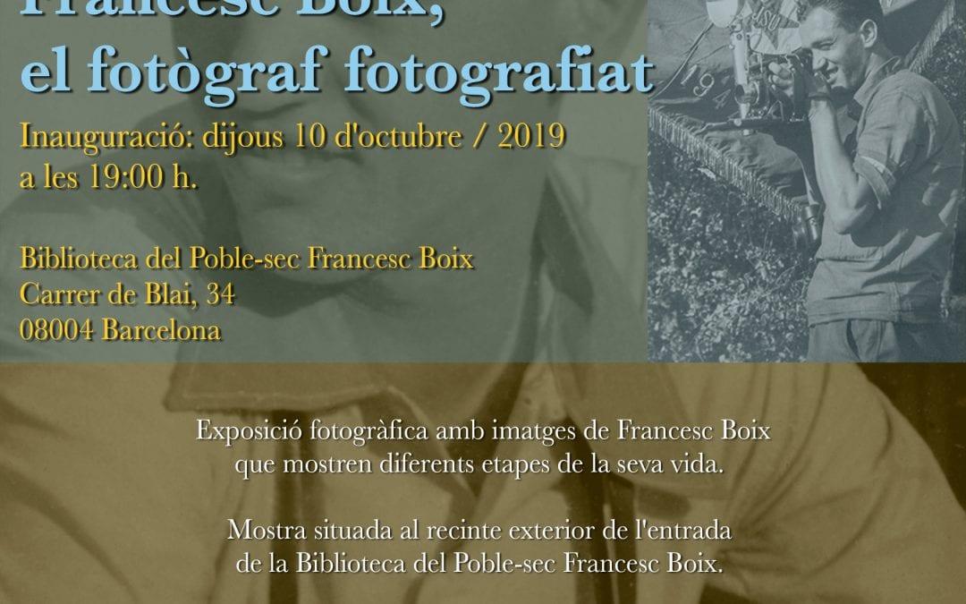 Exposició: Francesc Boix , el fotògraf fotografiat