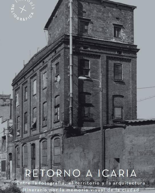 Itinerari documental i urbà per la memòria visual del Poblenou i la Barceloneta. Retorno a Icària
